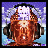 Goa Trance Missions, Vol. 59: Best of Psytrance,Techno, Hard Dance, Progressive, Tech House, Downtempo, EDM Anthems by Various Artists