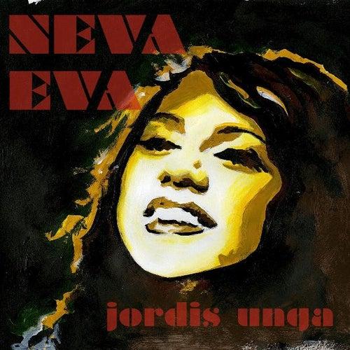 Play & Download Neva Eva by Jordis Unga | Napster