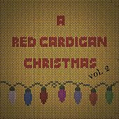 Play & Download A Red Cardigan Christmas, Vol. 2 by Various Artists | Napster