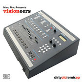 Play & Download Dirty Old remix EP by Visioneers | Napster