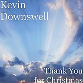 Play & Download Thank You for Christmas by Kevin Downswell | Napster