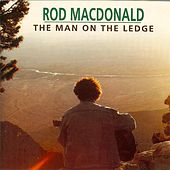 The Man On The Ledge by Rod MacDonald