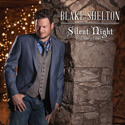 Play & Download Silent Night [feat. Sheryl Crow] by Blake Shelton | Napster