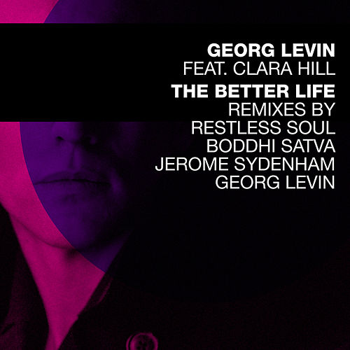 Play & Download The Better Life Remixes by Georg Levin (1) | Napster