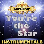 Play & Download Superpop - You're the Star (Instrumentals) by Various Artists | Napster
