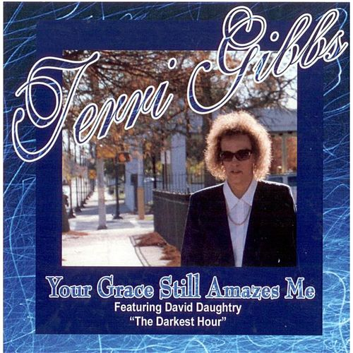 Play & Download Your Grace Still Amazes Me by Terri Gibbs | Napster