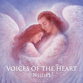 Voices of the Heart by Neil H.