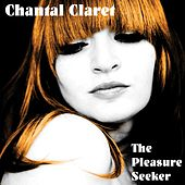 The Pleasure Seeker EP by Chantal Claret