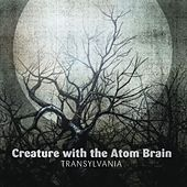 Play & Download Transylvania by Creature With The Atom Brain | Napster