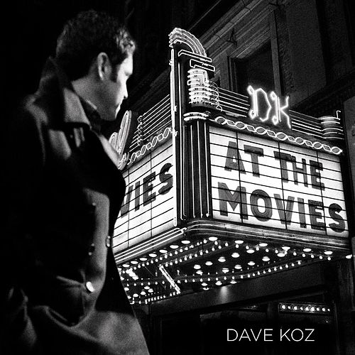 Play & Download At The Movies by Dave Koz | Napster