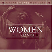 Play & Download Great Gospel Moments: Women of Gospel by Various Artists | Napster