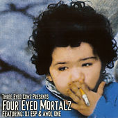 Four Eyed Mortalz by AWOL One