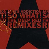 Play & Download So What! by Jane's Addiction | Napster