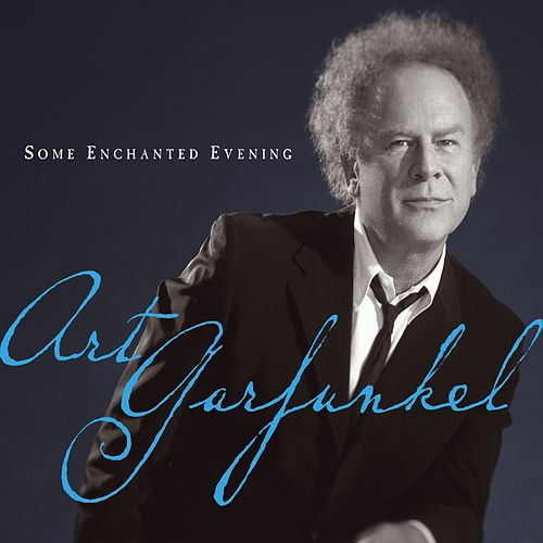 Play & Download Some Enchanted Evening by Art Garfunkel | Napster