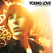 Play & Download Too Young To Fight It by Young Love | Napster