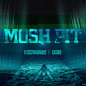 Play & Download Mosh Pit by Flosstradamus | Napster