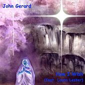 Play & Download How I Wish (feat. Laura Lester) by John Gerard | Napster