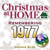 Christmas at Home: Remembering 1977 by Graham BLVD