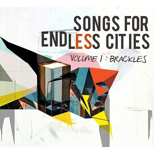 Play & Download Songs For Endless Cities: Volume 1 by Brackles | Napster