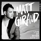 Live at River City by Matt Giraud