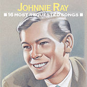 Play & Download 16 Most Requested Songs by Johnnie Ray | Napster