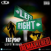 Left Right (Remastered) by Fat Pimp