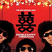Double Happy Christmas by The Notorious MSG