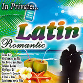 Play & Download In Private... Latin Romantic by Various Artists | Napster