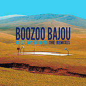 Play & Download Dust My Grains - The Remixes by Boozoo Bajou | Napster