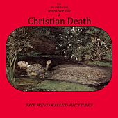 The Wind Kissed Pictures by Christian Death