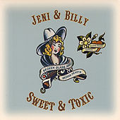 Sweet & Toxic - Extra Sweet Edition by Jeni & Billy