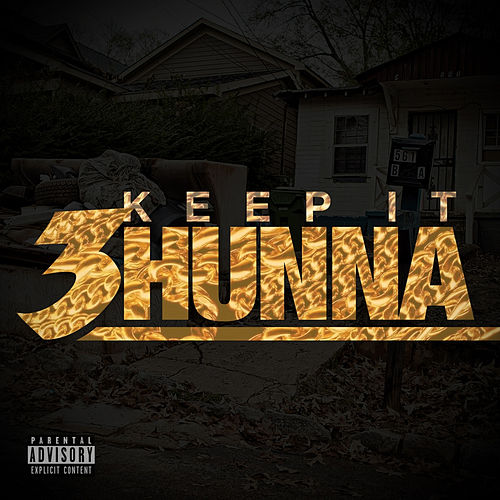 Play & Download Keep It 3hunna by Various Artists | Napster
