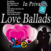 Play & Download In Private... Love Ballads by Various Artists | Napster