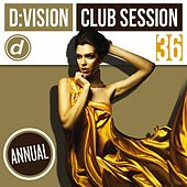 Play & Download D:vision Club Session 36 [Annual] by Various Artists | Napster