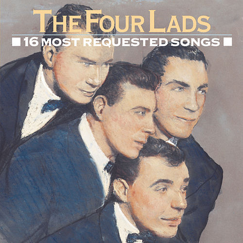 Play & Download 16 Most Requested Songs by The Four Lads | Napster