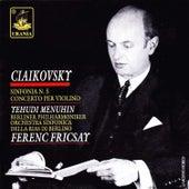 Tchaikovsky: Symphony No. 5 & Violin Concerto Op. 35 by Ferenc Fricsay