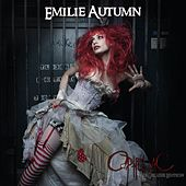 Opheliac (The Deluxe Edition) by Emilie Autumn