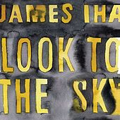 Play & Download Look To The Sky by James Iha | Napster