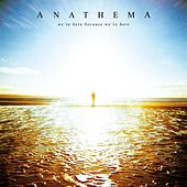 Play & Download We're Here Because We're Here (Deluxe) by Anathema | Napster