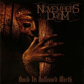 Play & Download Amid Its Hallowed Mirth by November's Doom | Napster