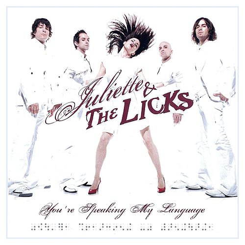 Play & Download You're Speaking My Language by Juliette And The Licks   Napster