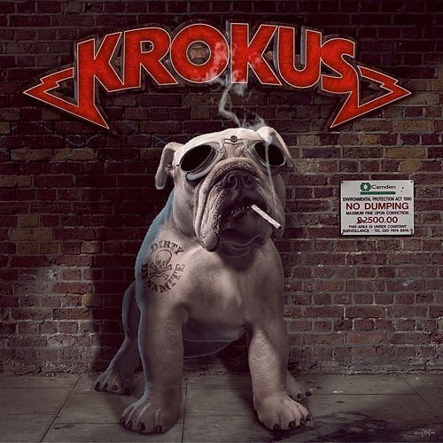 Play & Download Dirty Dynamite by Krokus | Napster
