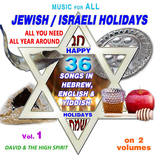 Play & Download Music for All Jewish - Israeli Holidays, Vol. 1 by David & The High Spirit | Napster