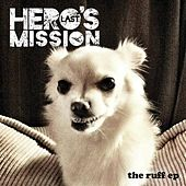The Ruff EP by Hero's Last Mission