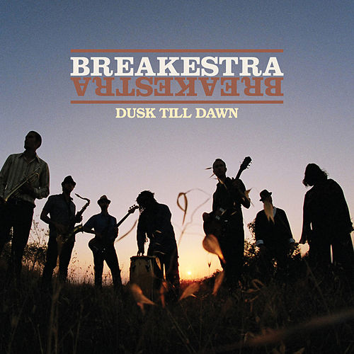 Play & Download Dusk Till Dawn by Breakestra | Napster
