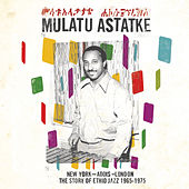 Play & Download New York - Addis - London: The Story of Ethio Jazz 1965-1975 by Mulatu Astatke | Napster