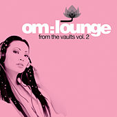 Om Lounge From The Vaults Vol 2 by Various Artists
