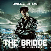 Play & Download The Bridge by Grandmaster Flash | Napster