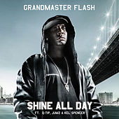 Shine All Day feat. Q-Tip, JUMZ & Kel Spencer by Grandmaster Flash