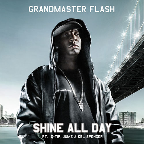 Play & Download Shine All Day feat. Q-Tip, JUMZ & Kel Spencer by Grandmaster Flash | Napster